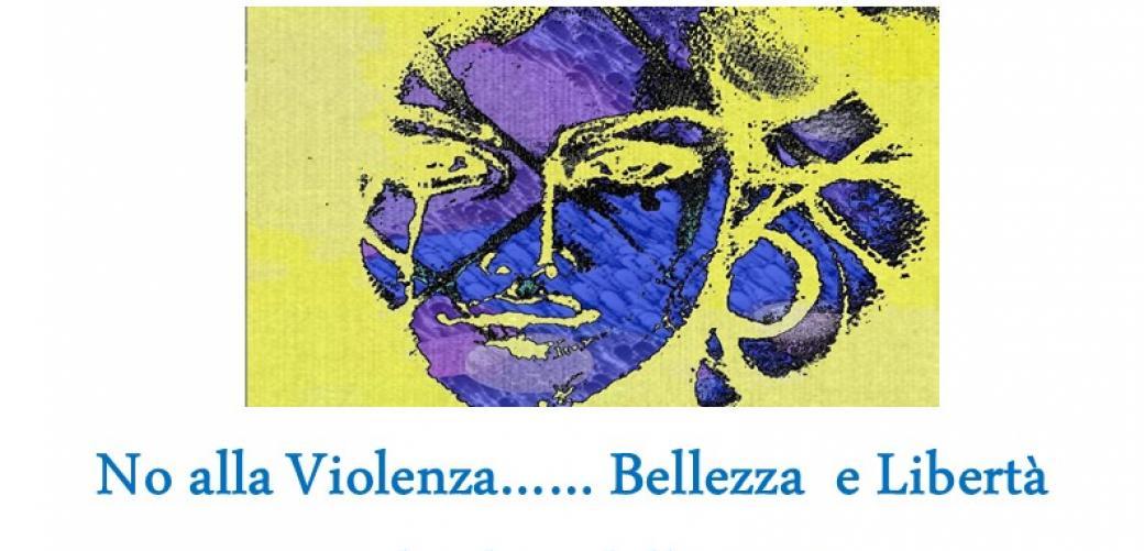 No alla violenza...Bellezza e libertà nel colore della vita